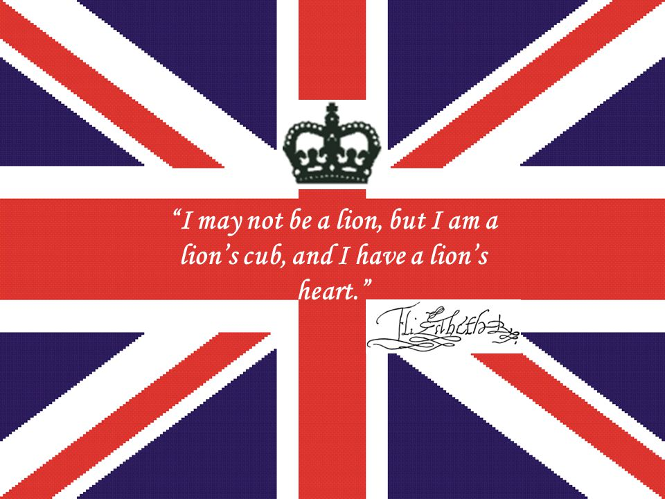 I may not be a lion, but I am a lion's cub, and I have a lion's heart.