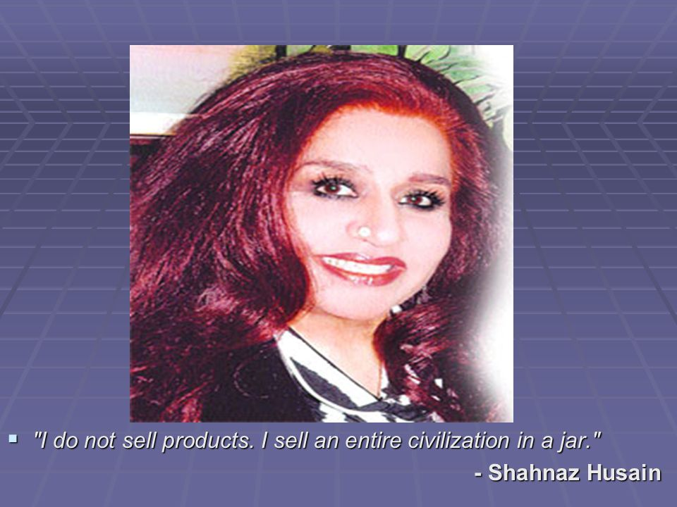 Products by Shahnaz Husain  Shahnaz shaface (herbal facial skin conditioner).
