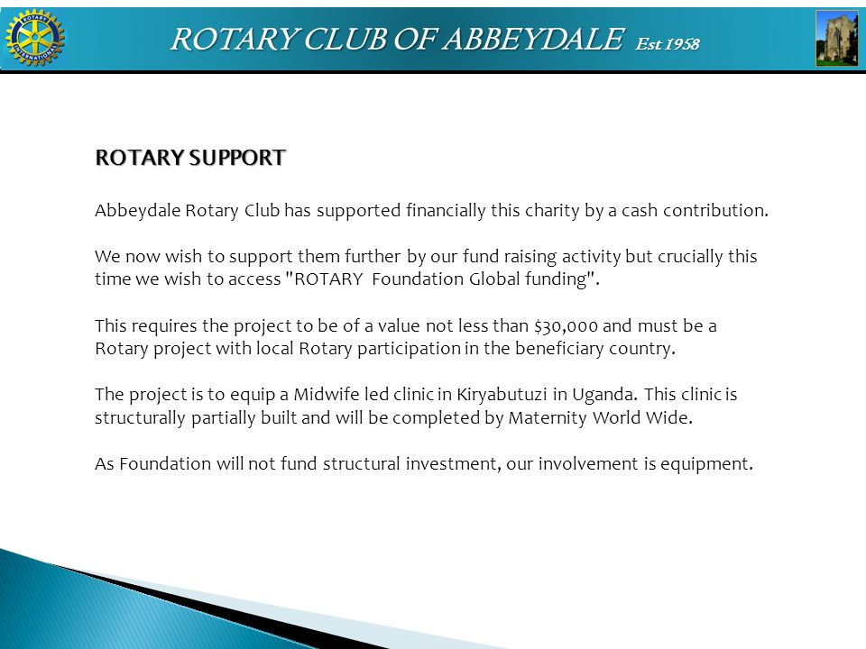 ROTARY CLUB OF ABBEYDALE Est 1958 ROTARY SUPPORT Abbeydale Rotary Club has supported financially this charity by a cash contribution. We now wish to s