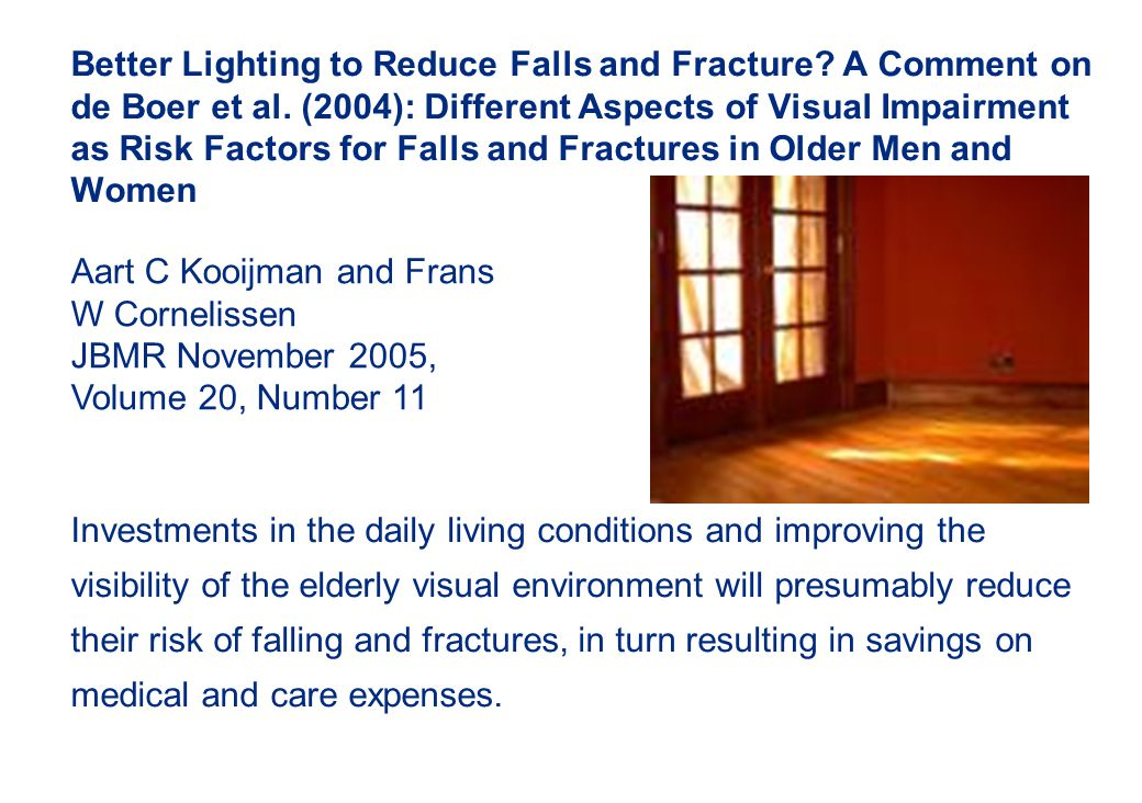 Better Lighting to Reduce Falls and Fracture. A Comment on de Boer et al.