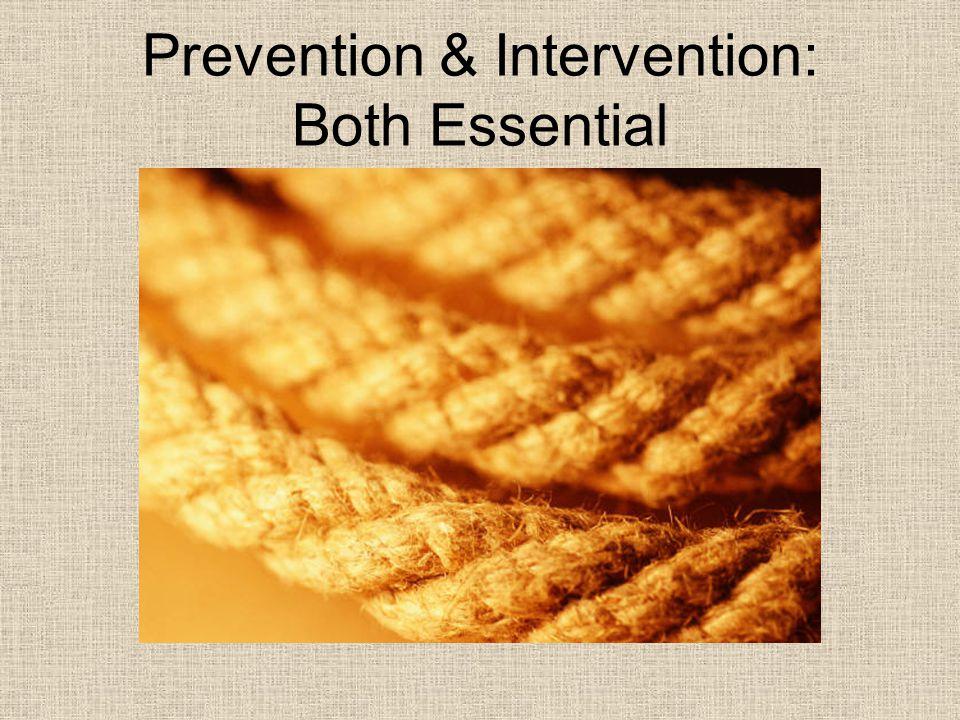 Prevention & Intervention: Both Essential