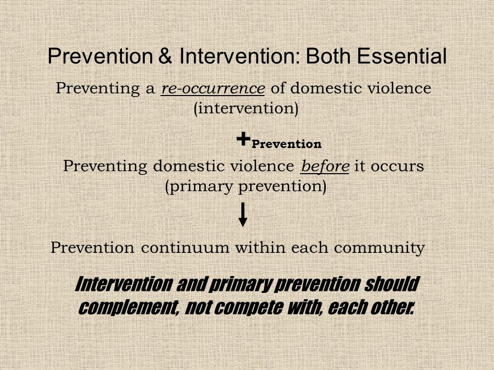 Intervention and primary prevention should complement, not compete with, each other.