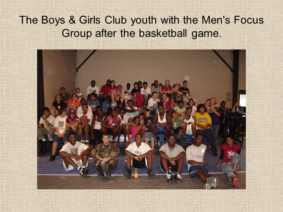 The Boys & Girls Club youth with the Men s Focus Group after the basketball game.