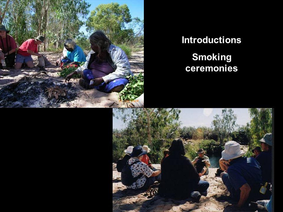 Introductions Smoking ceremonies