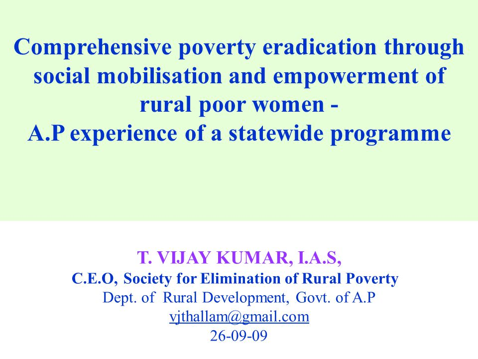 Comprehensive poverty eradication through social mobilisation and empowerment of rural poor women - A.P experience of a statewide programme T.