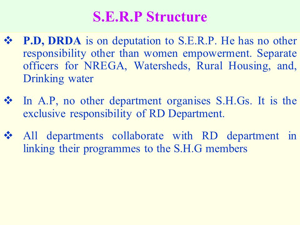 S.E.R.P Structure  P.D, DRDA is on deputation to S.E.R.P.