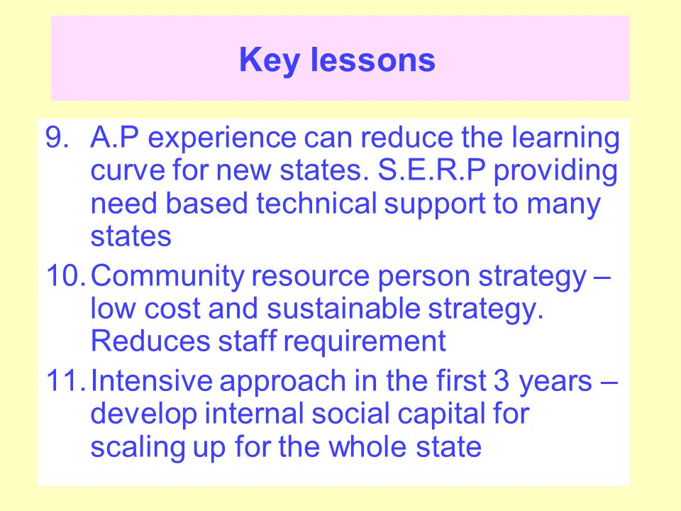 Key lessons 9.A.P experience can reduce the learning curve for new states.
