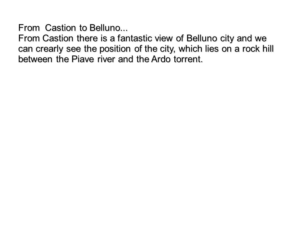 From Castion to Belluno...