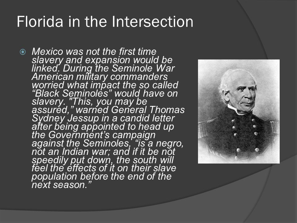 Florida in the Intersection  Mexico was not the first time slavery and expansion would be linked.