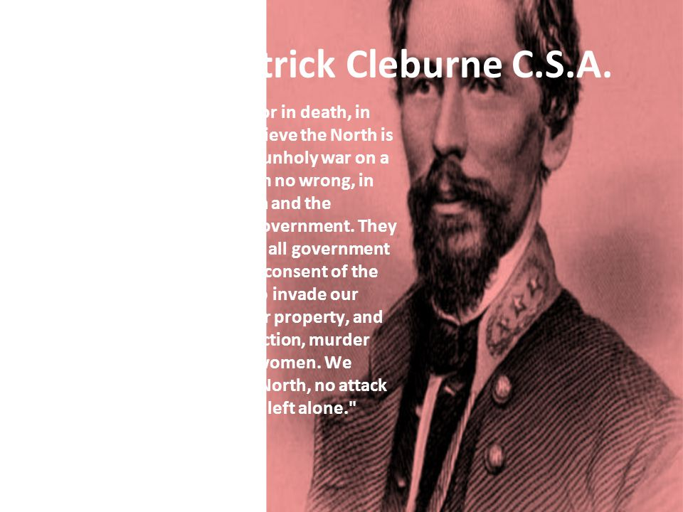 General Patrick Cleburne C.S.A.
