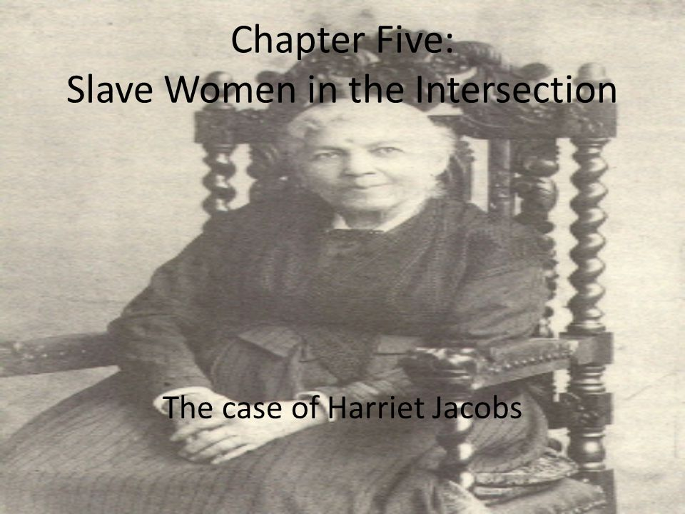 Chapter Five: Slave Women in the Intersection The case of Harriet Jacobs