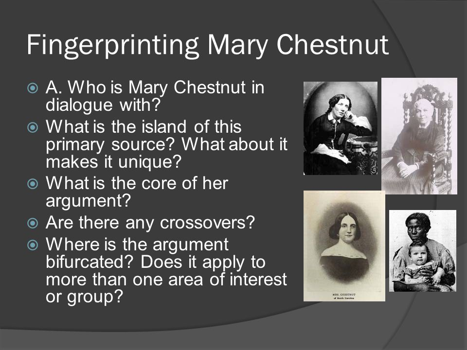 Fingerprinting Mary Chestnut  A. Who is Mary Chestnut in dialogue with.