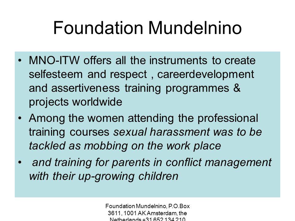 Foundation Mundelnino, P.O.Box 3611, 1001 AK Amsterdam, the Netherlands +31 652 134 210 M N O - I.T.W.