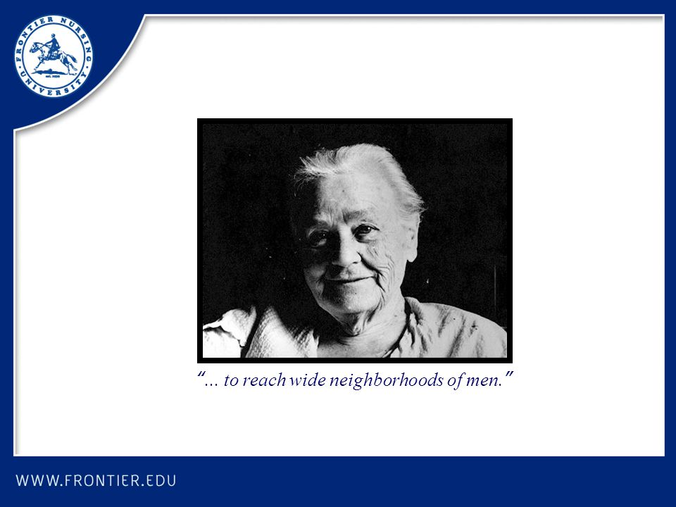 """... to reach wide neighborhoods of men."""