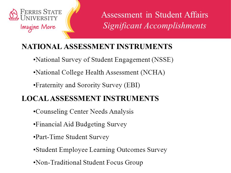 Assessment in Student Affairs Significant Accomplishments NATIONAL ASSESSMENT INSTRUMENTS National Survey of Student Engagement (NSSE) National Colleg