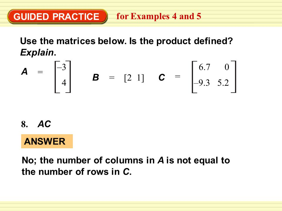 GUIDED PRACTICE for Examples 4 and 5 Use the matrices below.