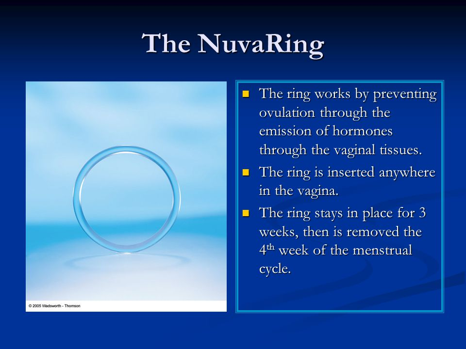 The NuvaRing The ring works by preventing ovulation through the emission of hormones through the vaginal tissues.