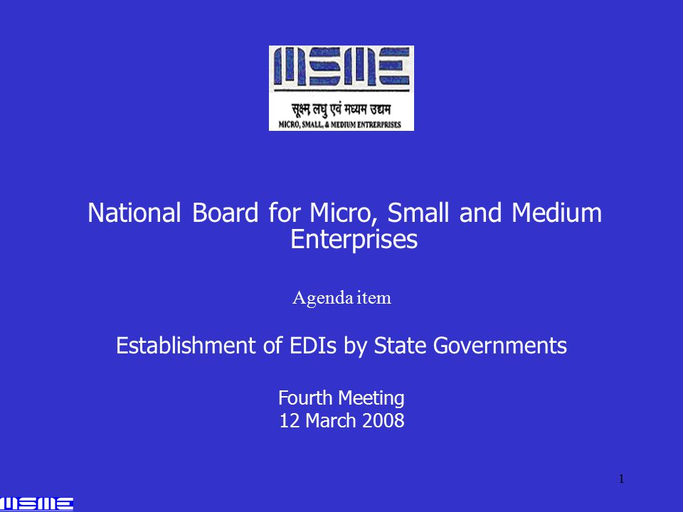 1 National Board for Micro, Small and Medium Enterprises Agenda item Establishment of EDIs by State Governments Fourth Meeting 12 March 2008