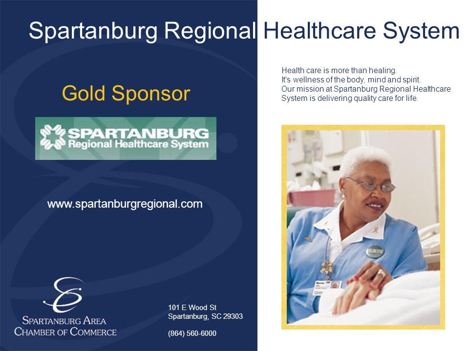 Spartanburg Regional Healthcare System Gold Sponsor 101 E Wood St Spartanburg, SC 29303 (864) 560-6000 www.spartanburgregional.com Health care is more than healing.