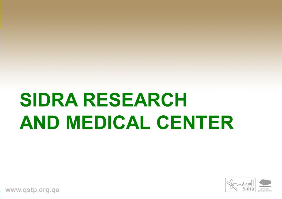 SIDRA RESEARCH AND MEDICAL CENTER www.qstp.org.qa