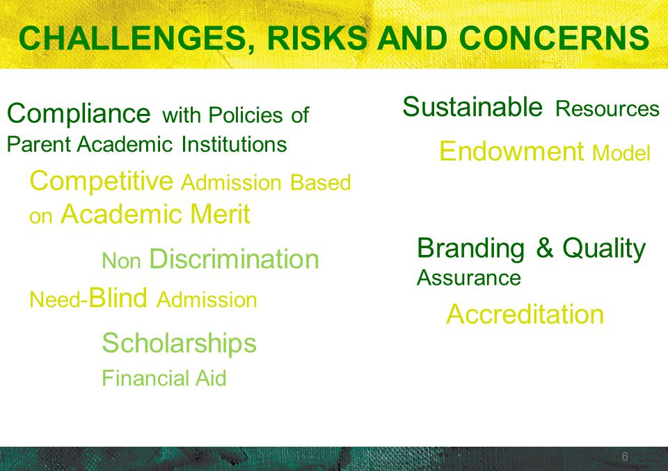 6 Need- Blind Admission Sustainable Resources Competitive Admission Based on Academic Merit Scholarships Financial Aid Non Discrimination Endowment Mo