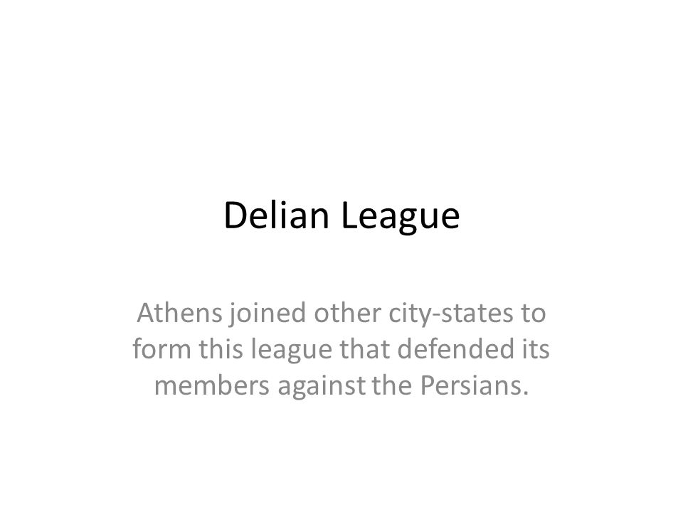 Delian League Athens joined other city-states to form this league that defended its members against the Persians.