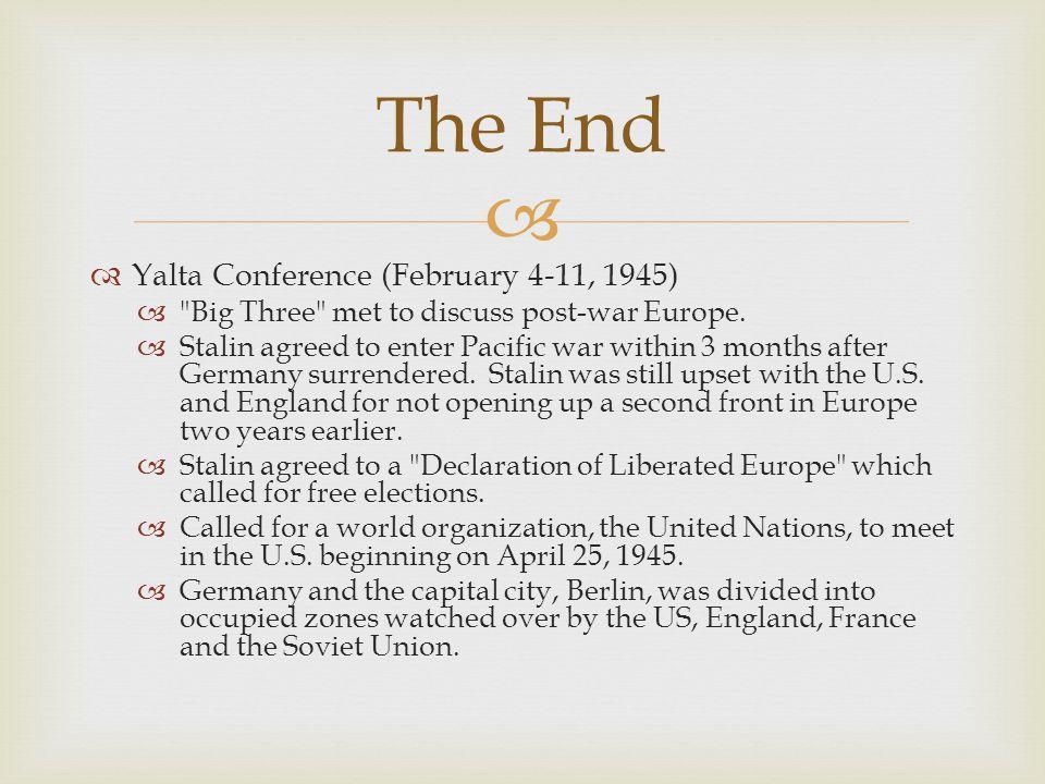   Yalta Conference (February 4-11, 1945) 