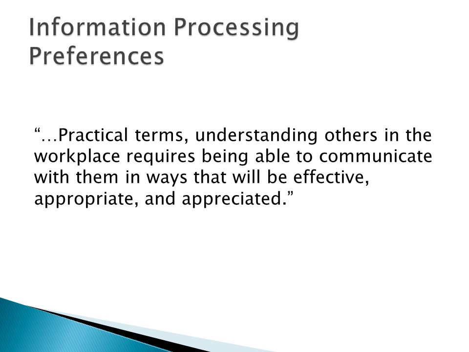 …Practical terms, understanding others in the workplace requires being able to communicate with them in ways that will be effective, appropriate, and appreciated.
