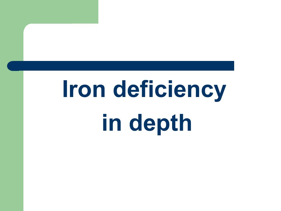 Iron deficiency in depth