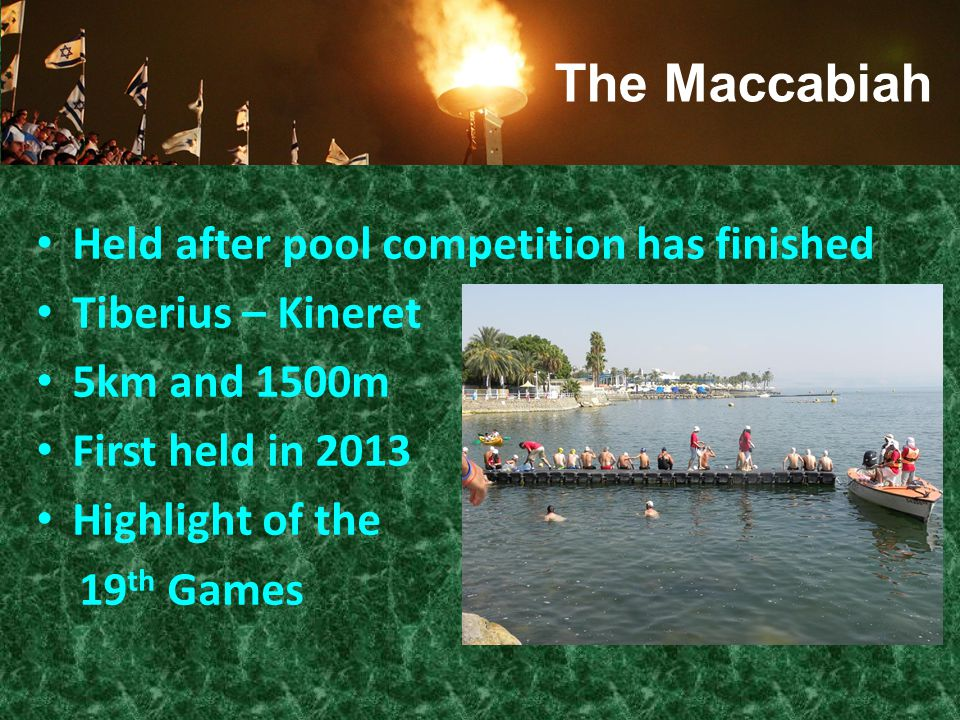 Held after pool competition has finished Tiberius – Kineret 5km and 1500m First held in 2013 Highlight of the 19 th Games The Maccabiah
