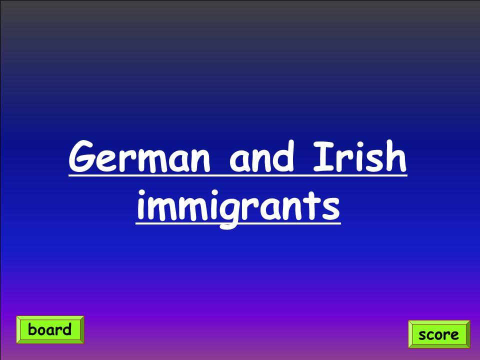 German and Irish immigrants score board