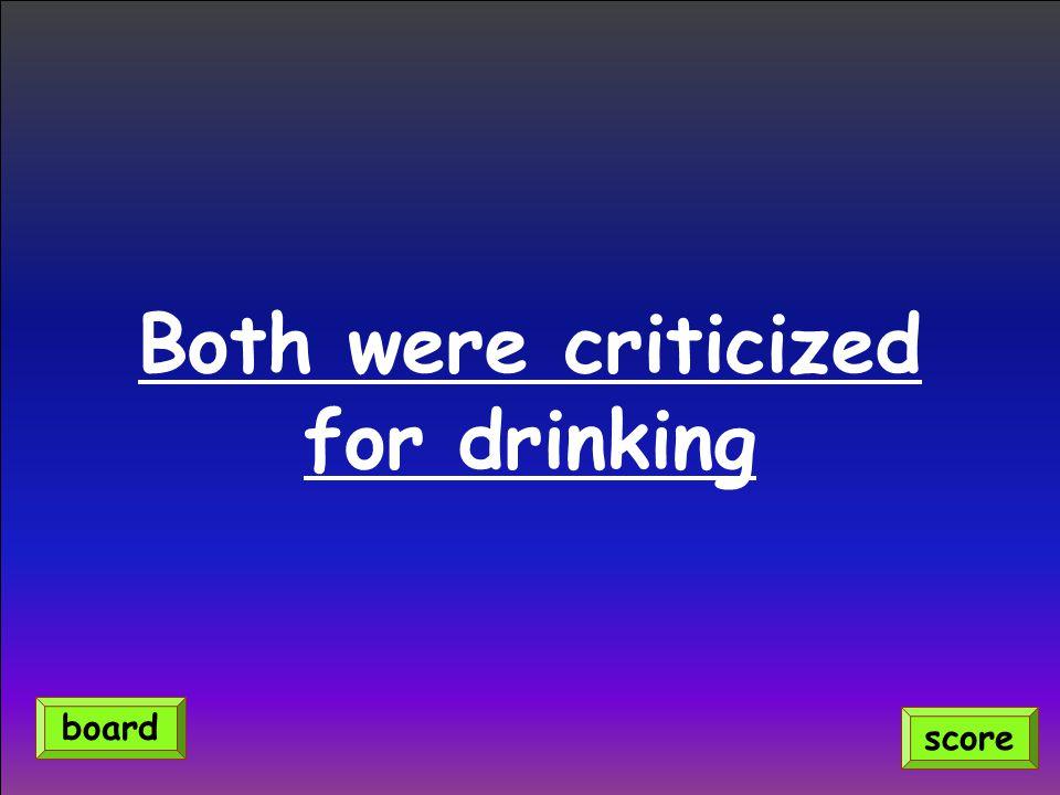 Both were criticized for drinking score board