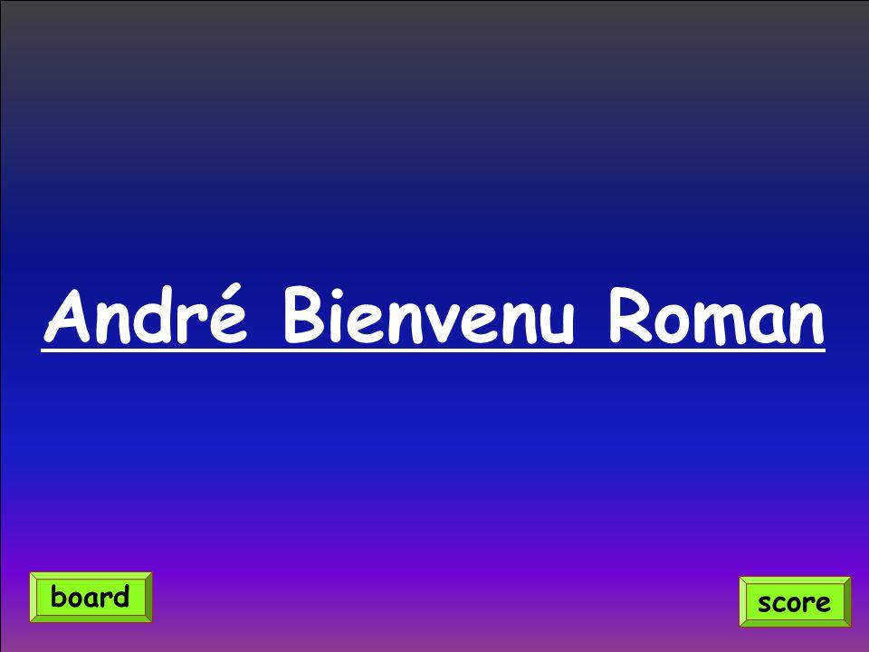 André Bienvenu Roman score board