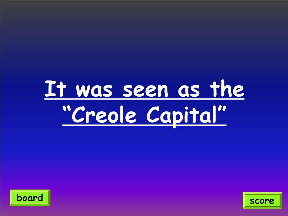 """It was seen as the """"Creole Capital"""" score board"""