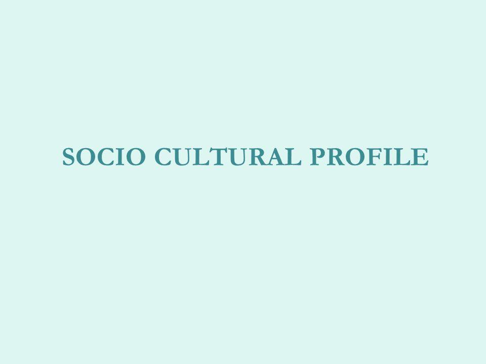 SOCIO CULTURAL PROFILE