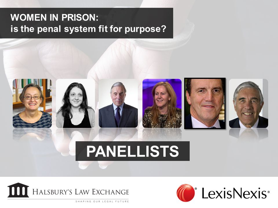 WOMEN IN PRISON: is the penal system fit for purpose? PANELLISTS
