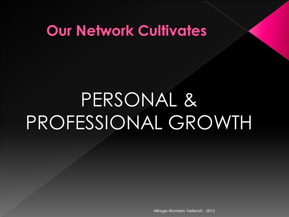 PERSONAL & PROFESSIONAL GROWTH Mirage Womens Network - 2013