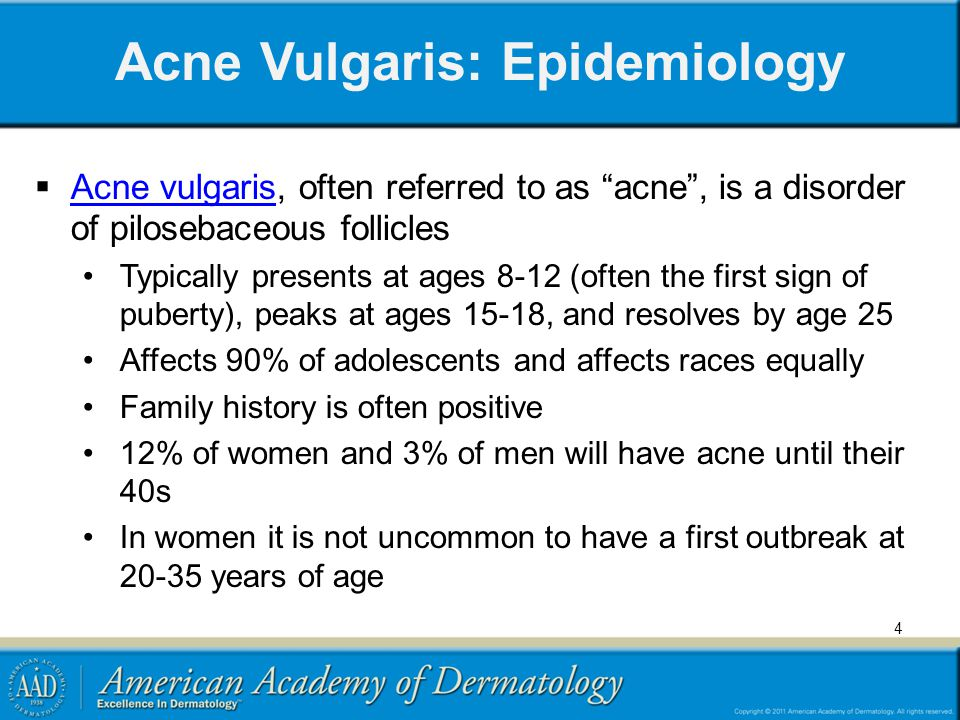 """4 Acne Vulgaris: Epidemiology  Acne vulgaris, often referred to as """"acne"""", is a disorder of pilosebaceous follicles Acne vulgaris Typically presents"""