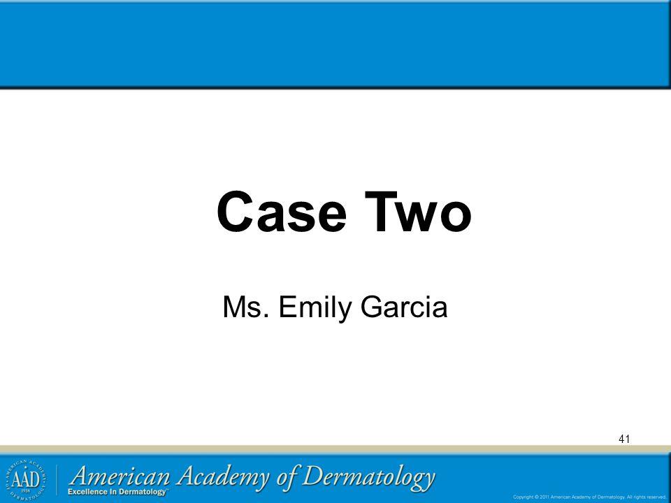 41 Case Two Ms. Emily Garcia