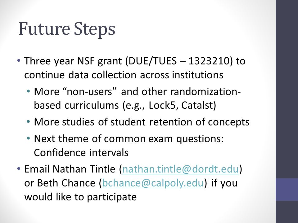 """Future Steps Three year NSF grant (DUE/TUES – 1323210) to continue data collection across institutions More """"non-users"""" and other randomization- based"""