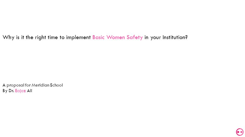 Why is it the right time to implement Basic Women Safety in your Institution.