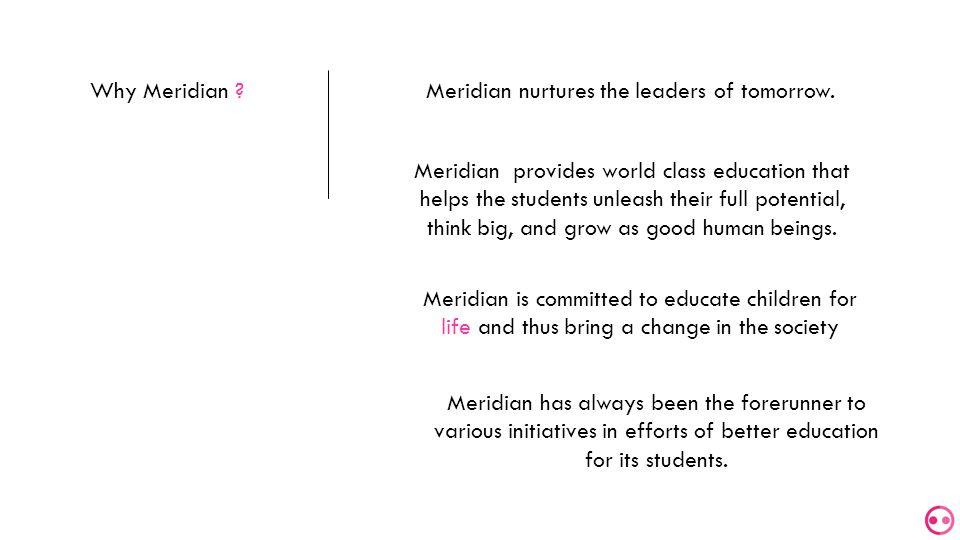 Why Meridian .