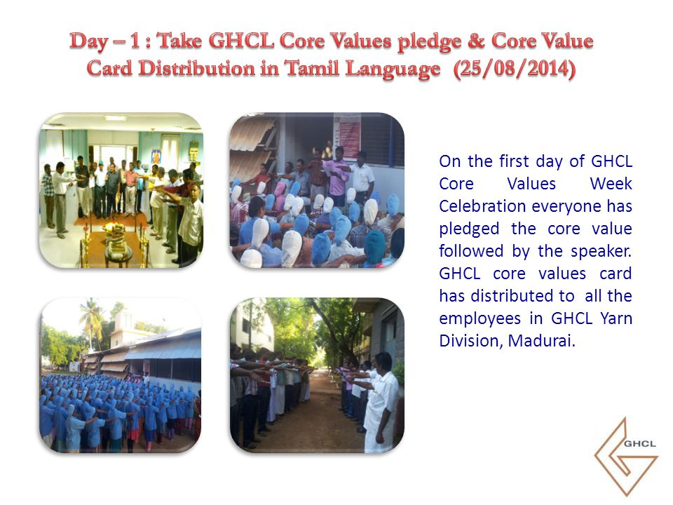 On the first day of GHCL Core Values Week Celebration everyone has pledged the core value followed by the speaker. GHCL core values card has distribut