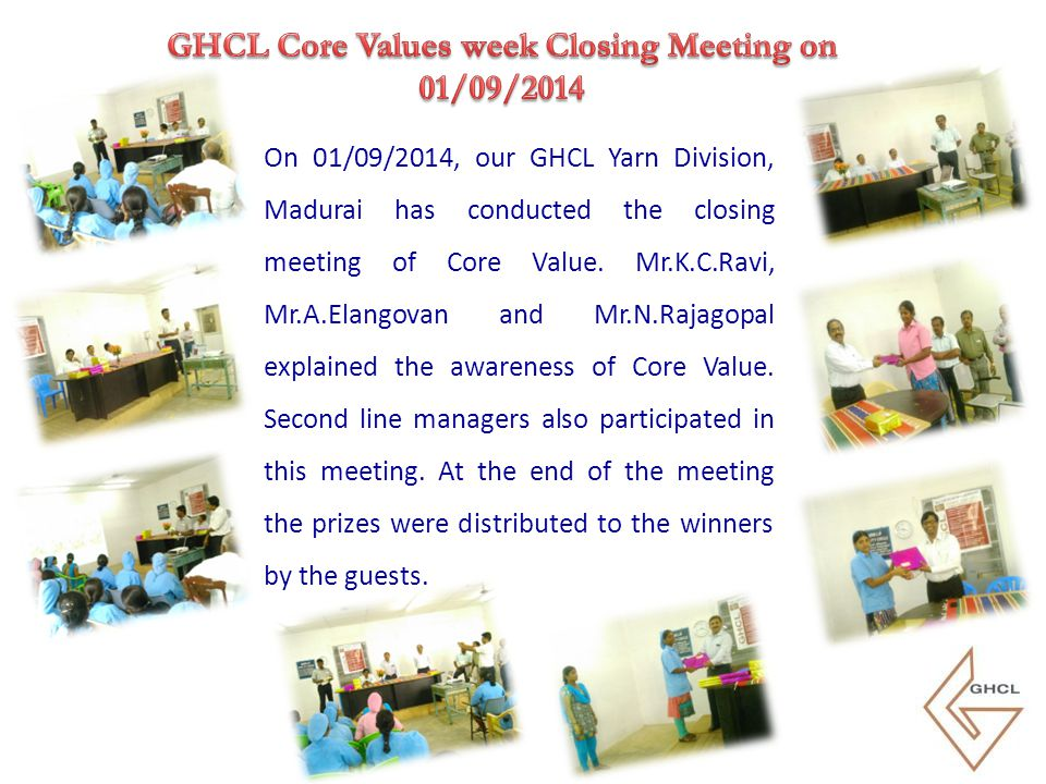On 01/09/2014, our GHCL Yarn Division, Madurai has conducted the closing meeting of Core Value. Mr.K.C.Ravi, Mr.A.Elangovan and Mr.N.Rajagopal explain
