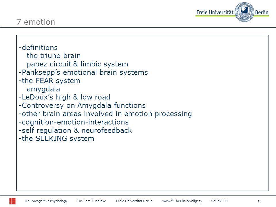 13 Neurocognitive Psychology Dr. Lars Kuchinke Freie Universität Berlin www.fu-berlin.de/allgpsy SoSe2009 -definitions the triune brain papez circuit