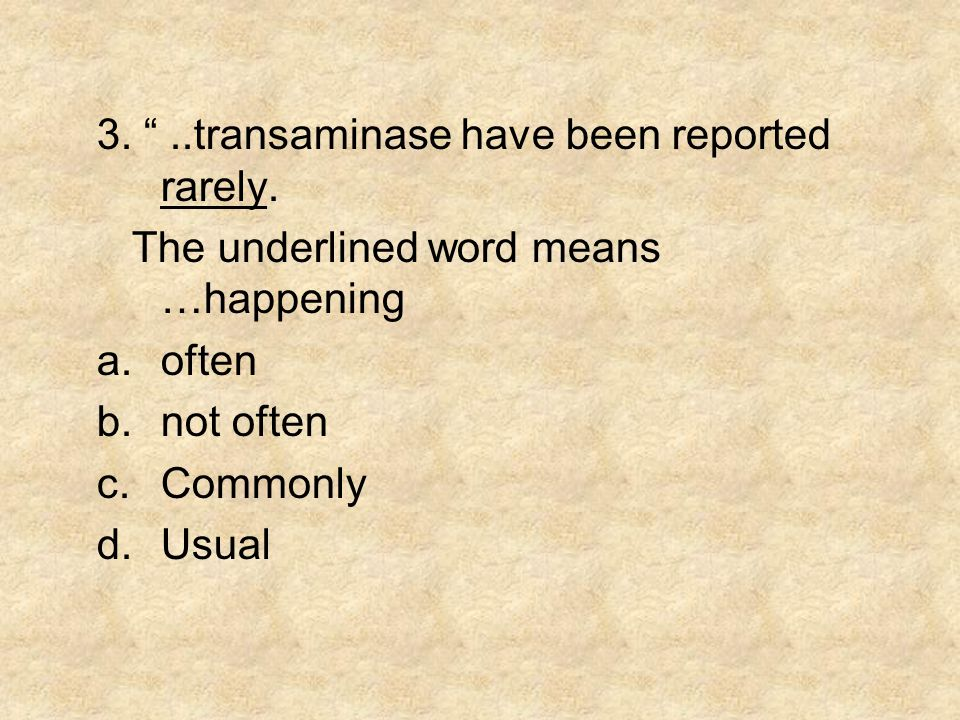 3. ..transaminase have been reported rarely.