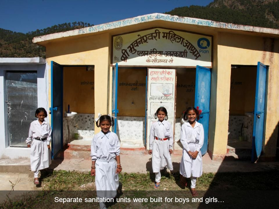 Separate sanitation units were built for boys and girls…