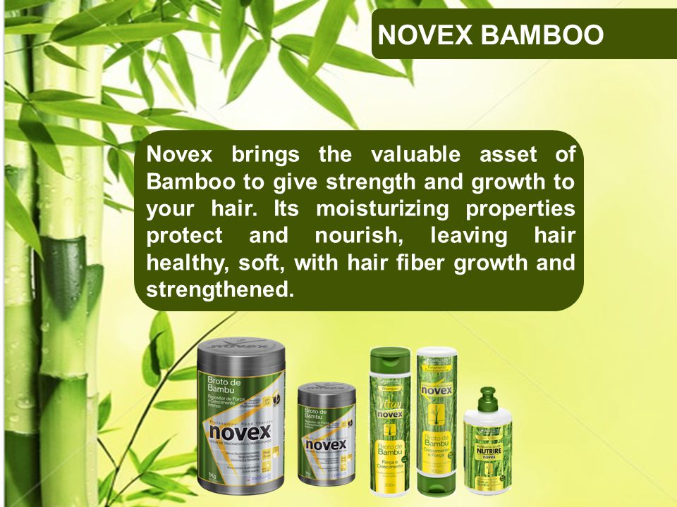 Novex brings the valuable asset of Bamboo to give strength and growth to your hair.