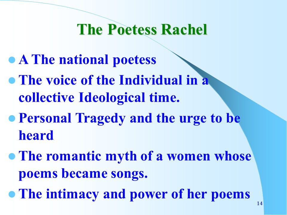 14 The Poetess Rachel A The national poetess The voice of the Individual in a collective Ideological time.