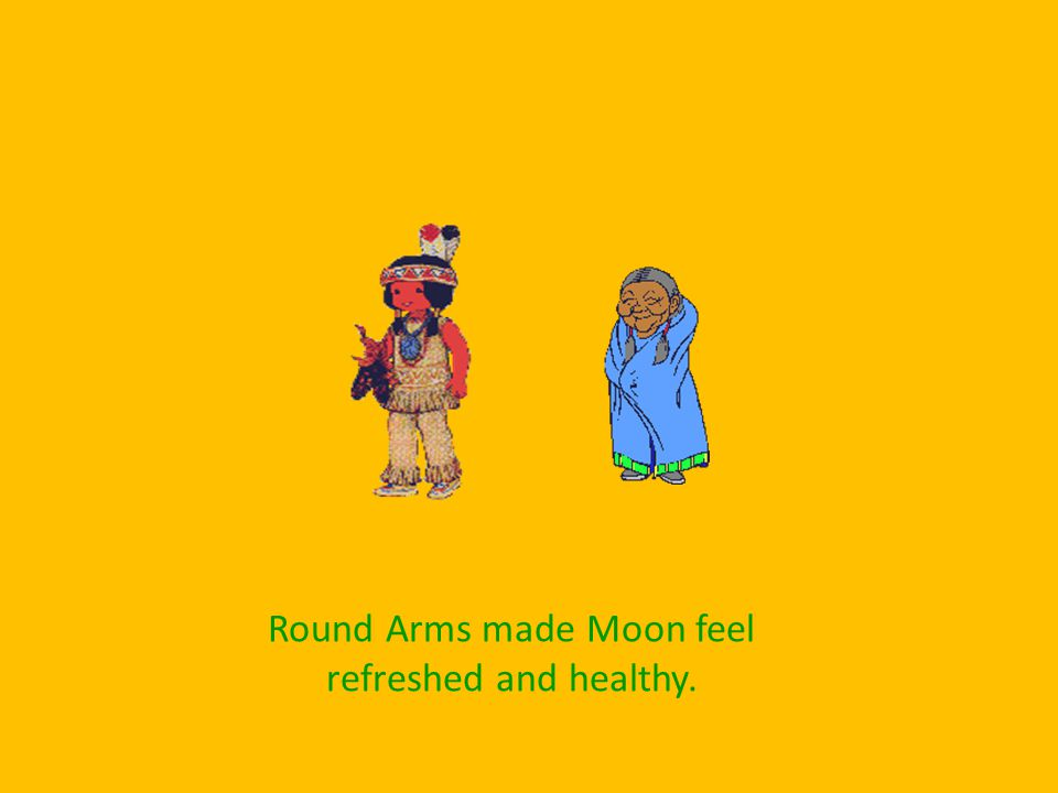 The comet pointed Moon the way to Round Arms. (A women who lives at the foot of a mountain.)